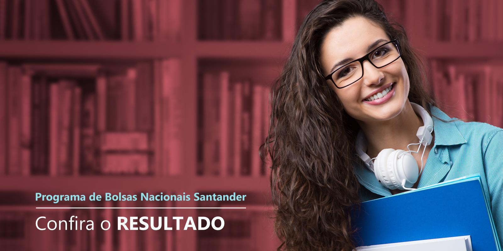 Resultado do processo de seleção do Programa de Bolsas Nacionais Santander