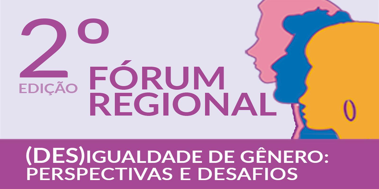 Perspectivas e desafios da igualdade de gênero são temas do 2º Fórum Regional