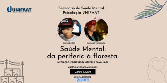 Curso de Psicologia realiza seminário Saúde Mental: da Periferia à Floresta