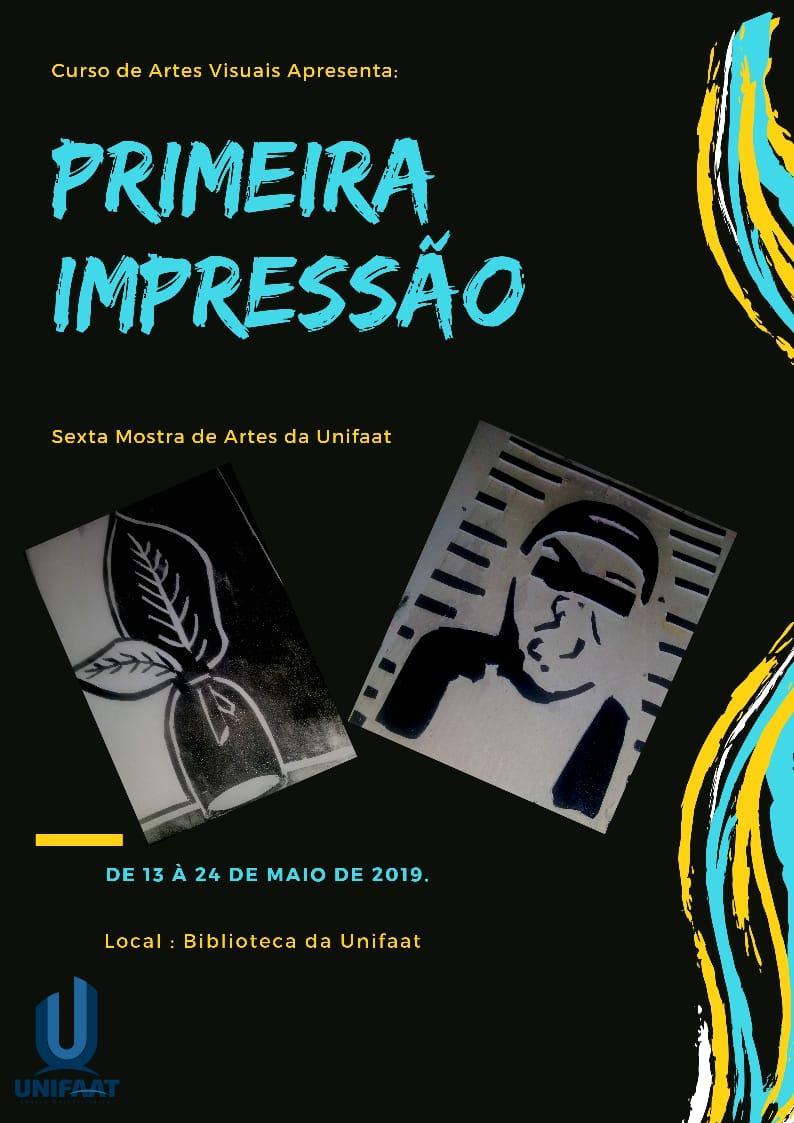"""Alunos de Artes Visuais apresentam a Exposição """"Primeira Impressão"""""""